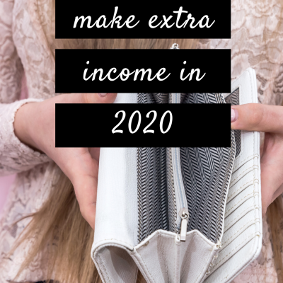 3 Ways to Make Extra Income in 2020