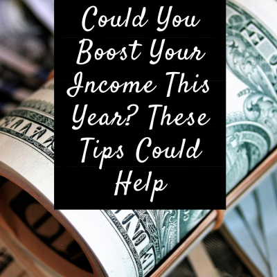 Could You Boost Your Income This Year? These Tips Could Help