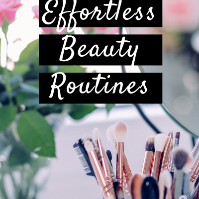 Effortless Beauty Routines