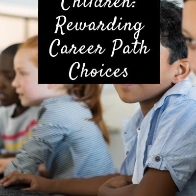 Helping Children: Rewarding Career Path Choices