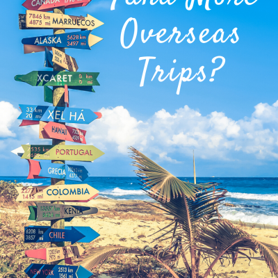 How Can You Fund More Overseas Trips?