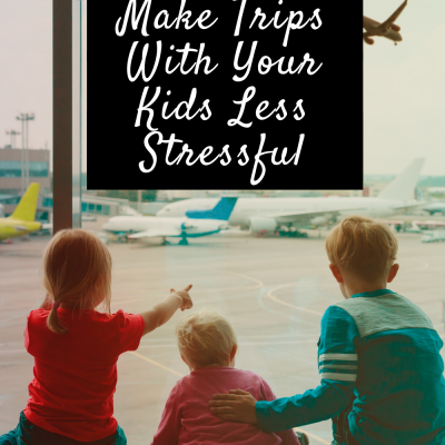 How to Make Trips With Your Kids Less Stressful