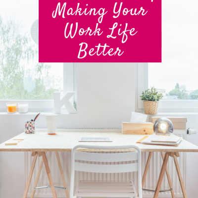 Taking Care Of Your Career By Making Your Work Life Better