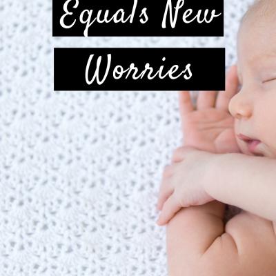 A Newborn Equals New Worries