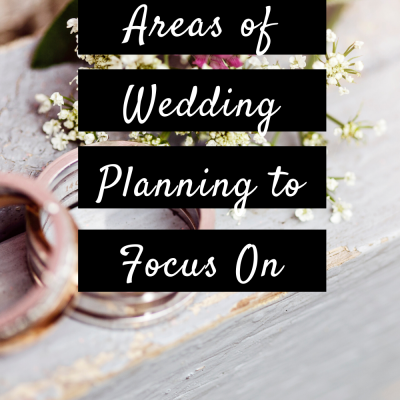 Areas of Wedding Planning to Focus On
