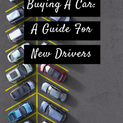 Buying A Car: A Guide For New Drivers