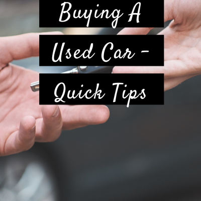 Buying A Used Car – Quick Tips