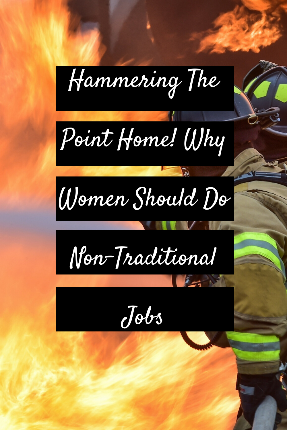 Hammering The Point Home! Why Women Should Do Non-Traditional Jobs