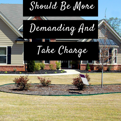 Home Buyers Should Be More Demanding And Take Charge