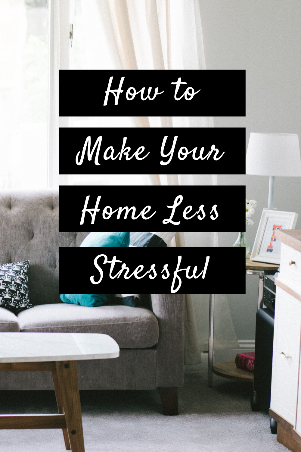 How to Make Your Home Less Stressful