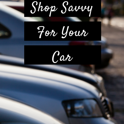 Shop Savvy For Your Car