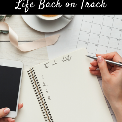 4 Tips For Getting Your Life Back on Track
