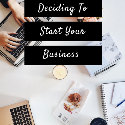Deciding To Start Your Business
