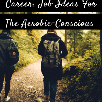 Running To A New Career: Job Ideas For The Aerobic-Conscious