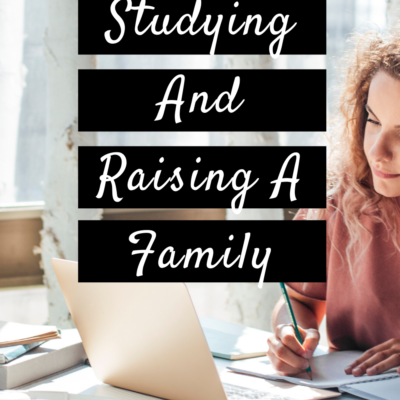 Studying And Raising A Family