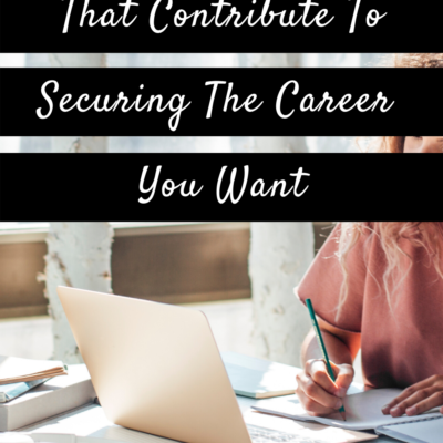 The Big 10: Key Factors That Contribute To Securing The Career You Want