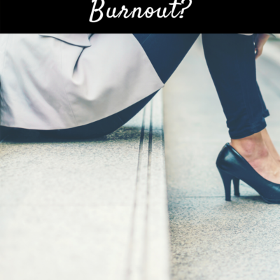 Are You Worried About Burnout?