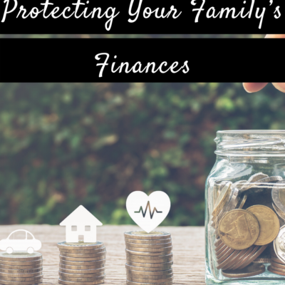 Essential Steps For Protecting Your Family's Finances