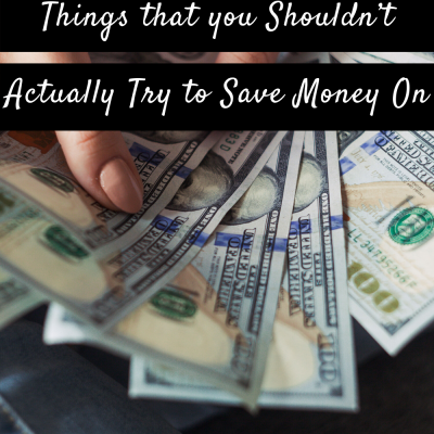 Here are Some of the Top Things that you Shouldn't Actually Try to Save Money On