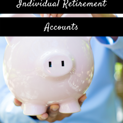 Planning for Retirement: Individual Retirement Accounts