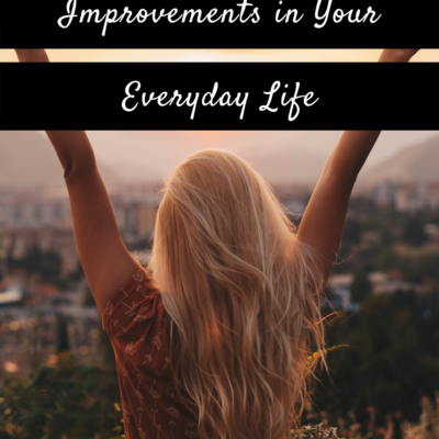 3 Tips for Making Systematic Improvements in Your Everyday Life