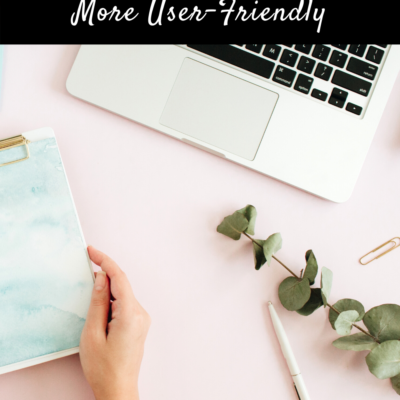 6 Ways To Make Your Blog More User-Friendly